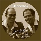 Skinnerbox - Sam &amp; Earl